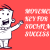 Movement Is Key For Social Media Success