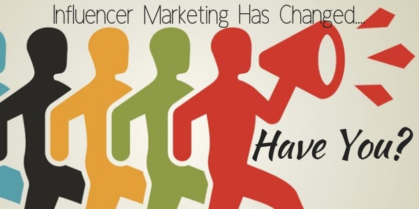 Influencer Marketing Has Changed....