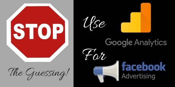 How To Use Google Analytics For Your Facebook Strategy and Targeting