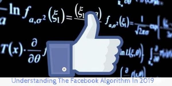Understanding the Facebook Algorithm in 2019