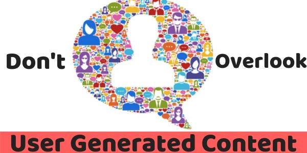 The Huge Importance Of User Generated Content
