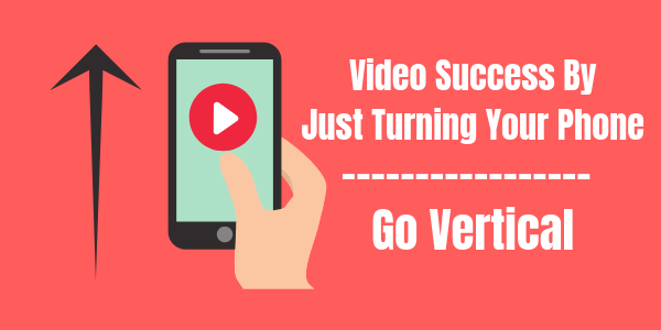 Go Vertical on Video…It Performs Better