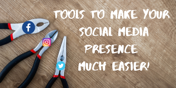 Tools To Make Your Social Media Presence Much Easier!